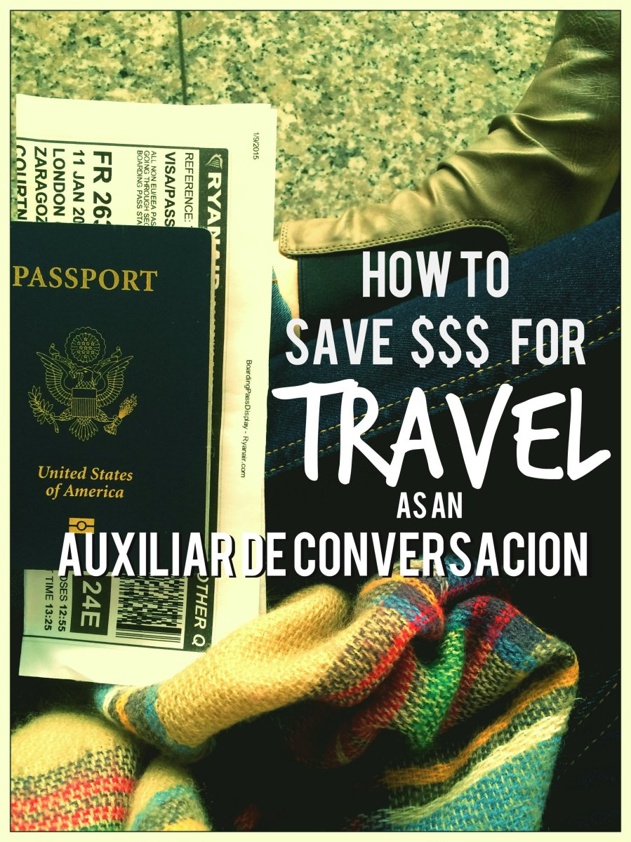 How To Save Money for Travel as an Auxiliar de Conversacion